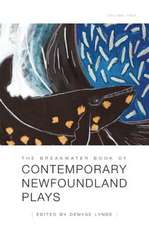The Breakwater Book of Contemporary Newfoundland Plays, Volume Two