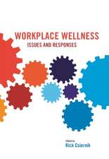 Workplace Wellness: Issues and Responses