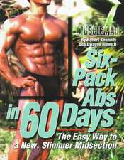 Kennedy, R: Six-Pack Abs in 60 Days