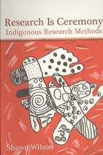 Research Is Ceremony – Indigenous Research Methods
