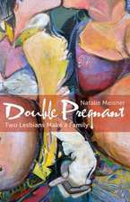 Double Pregnant – Two Lesbians Make a Family