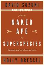 From Naked Ape to Superspecies: Humanity and the Global Eco-Crisis