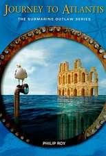 Journey to Atlantis: The Submarine Outlaw Series