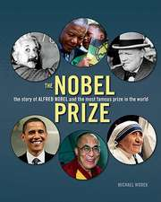 The Nobel Prize:  The Story of Alfred Nobel and the Most Famous Prize in the World