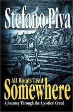 All Roads Lead Somewhere:  A Journey Through the Apostles' Creed