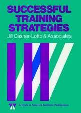 Successful Training Strategies: Twenty–Six Innovative Corporate Models