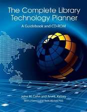 Complete Library Technology Planner:  A Guidebook with Sample Technology Plans and Rfps on CD-ROM