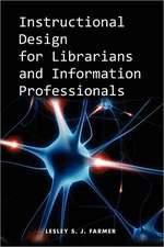 Instructional Design for Librarians and Information Professionals