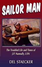 Sailor Man: The Troubled Life and Times of J.P. Nunnally, U.S. Navy
