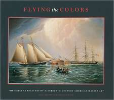 Flying the Colors: The Unseen Treasures of Nineteenth-Century American Marine Art