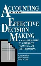 Accounting for Effective Decision Making:  A Manager's Guide to Corporate, Financial, and Cost Reporting