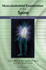 Musculoskeletal Examination of the Spine:  Making the Complex Simple