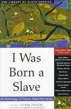 I Was Born a Slave: An Anthology of Classic Slave Narratives: 1772-1849