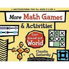 More Math Games & Activities from Around the World: From Around the World