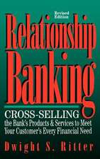 Relationship Banking: Cross-Selling the Bank's Products and Services to Meet Your Customer's Every Financial Need