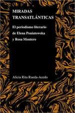 Miradas Transatlanticas:  El Periodismo Literario de Elena Poniatowska y Rosa Montero