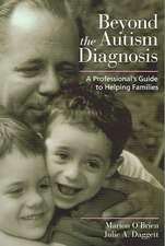 Beyond the Autism Diagnosis:  A Professional's Guide to Helping Families