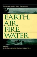 Earth, Air, Fire, Water:  Humanistic Studies of the Environment