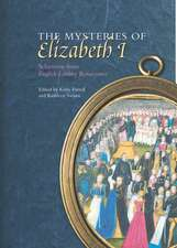 The Mysteries of Elizabeth I: Selections from English Literary Renaissance