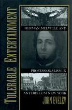 Tolerable Entertainment: Herman Melville and Professionalism in Antebellum New York