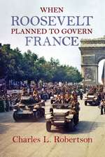 When Roosevelt Planned to Govern France