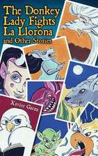 The Donkey Lady Fights La Llorona and Other Stories / La Senora Asno Se Enfrenta a la Llorona y Otros Cuentos
