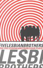 Five Lesbian Brothers:  Four Plays
