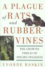 A Plague of Rats and Rubbervines: The Growing Threat Of Species Invasions