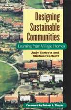 Designing Sustainable Communities: Learning From Village Homes
