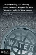 Guide to Billing and Collecting Public Enterprise Utility Fees for Water, Wastewater, and Solid Waste Services
