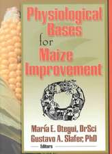 Physiological Bases for Maize Improvement