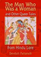 The Man Who Was a Woman and Other Queer Tales of Hindu Lore