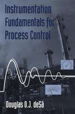 Instrumentation Fundamentals for Process Control:  2nd Edition