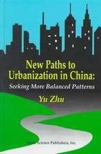 New Paths to Urbanisation in China: Seeking More Balanced Patterns
