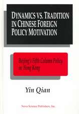 Dynamics Vs. Tradition in Chinese Foreign Policy Motivation: Beijing's Fifth Column Policy in Hong Kong as a Test Case