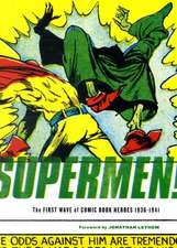 Supermen!: The First Wave of Comic-Book Heroes (1939-41)