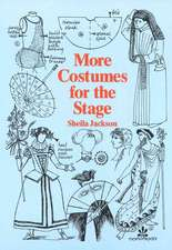 More Costumes for the Stage
