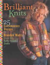Brilliant Knits:  25 Contemporary Designs by Brandon Mably