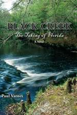 Black Creek:  The Taking of Florida