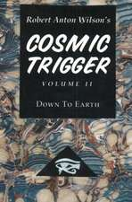 Cosmic Trigger: Volume 2: Down to Earth - 2nd Revised Edition