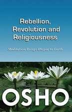 Rebellion, Revolution & Religiousness: Meditation Brings Utopia to Earth