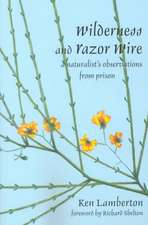 Wilderness and Razor Wire:  A Naturalist's Observations from Prison