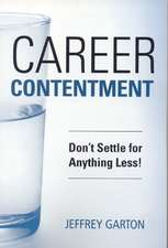 Career Contentment:  Don't Settle for Anything Less!