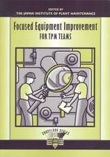 Focused Equipment Improvement TPM:  A Methodology for Error-Free Product Development