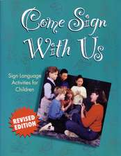 Come Sign With Us: Sign Language Activities for Children