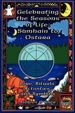 Celebrating the Seasons of Life:  Lore, Rituals, Activities, and Symbols