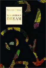 Walaschek's Dream:  Journal of an Unfinished Novel