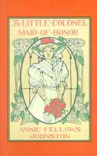 Little Colonel's Maid of Honor, The