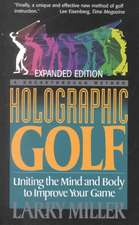 Holographic Golf: Uniting The Mind And Body To Improve Your Game