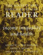 Society And Population Health Reader, The: Vol 1: Income, Inequality and Health